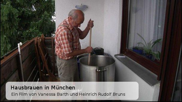 *Video:hausbrauen in münchen. ein film von heinrich rudolf bruns und vanessa barth